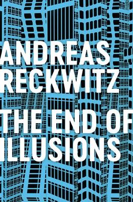 Reckwitz   End of Illusion