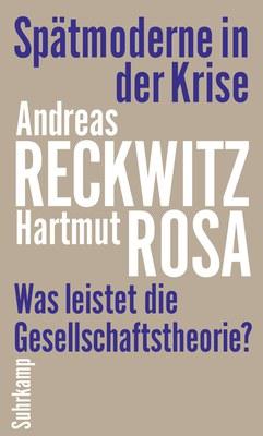 Reckwitz, Rosa   Krise der Spätmoderne